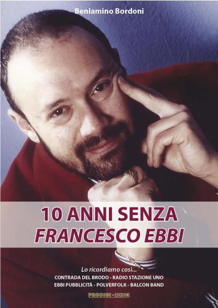10 ANNI SENZA FRANCESCO EBBI