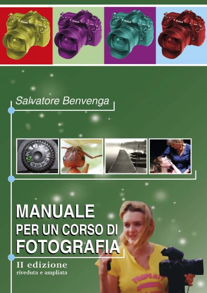 MANUALE PER UN CORSO DI FOTOGRAFIA II edizione riv