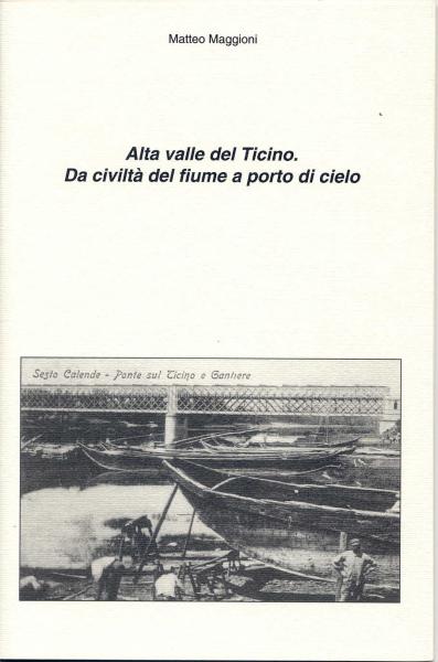 ALTA VALLE DEL TICINO DA CIVILTÀ DEL FIUME A POR