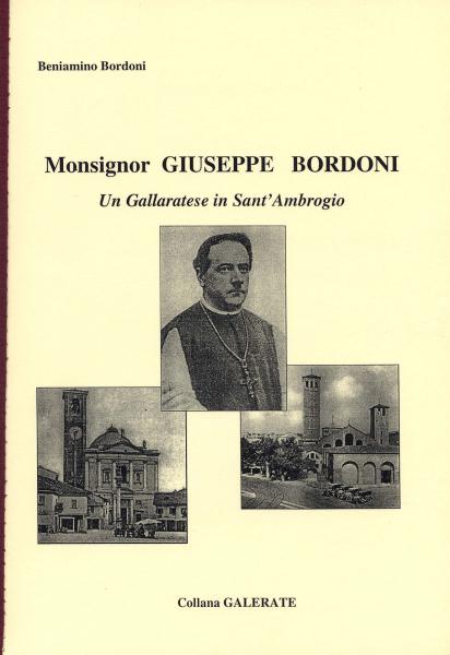 MONSIGNOR GIUSEPPE BORDONI  Un Gallaratese in San