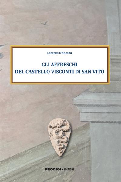 GLI AFFRESCHI DEL CASTELLO VISCONTI DI SAN VITO